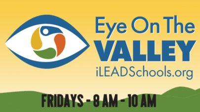 SCVi Charter School Eye on the Valley iLEADschools.org Fridays 8 AM - 10 AM